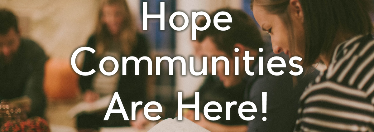 hope communities are here
