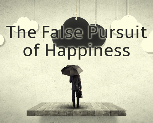 the false pursuit of happiness