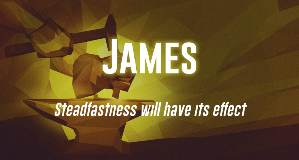 James Week 1 - Let Steadfastness Have Its Full Effect Image