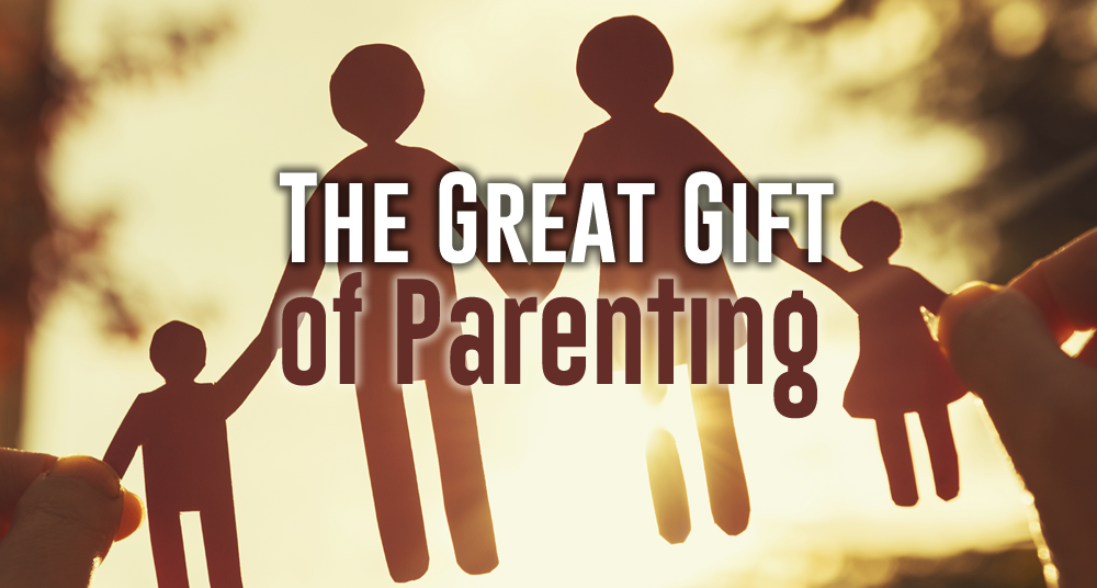The Great Gift of Parenting